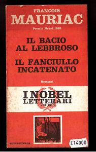 Mauriac IL BACIO AL LEBBROSO/FANCIULLO INCATENATO Nobel