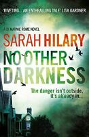 No Other Darkness (D.I. Marnie Rome 2), Hilary, Sarah, Like New, Paperback