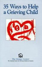 35 Ways to Help a Grieving Child (Guidebook Series) Dougy Center Staff Paperbac