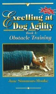 Excelling at Dog Agility - Book 1: Obstacle Training [Updated Second Edition]