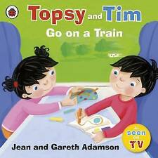Topsy And Tim Go On A Train / Jean Adamson 9781409304241