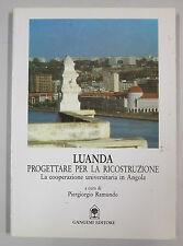 Ramundo LUANDA PROGETTARE PER LA RICOSTRUZIONE ...in Angola 1991 Gangemi