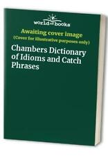 Chambers Dictionary of Idioms and Catch Phrases Paperback Book The Fast Free