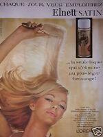 PUBLICITÉ 1963 chaque jour vous emploierez ELNETT SATIN DE L'ORÉAL - ADVERTISING