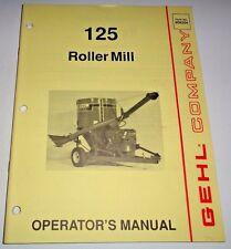 Gehl 125  Roller Mill Grinder Mixer Operators Manual 11/91 ORIGINAL! 906204