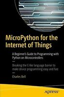 Micropython for the Internet of Things : A Beginner's Guide to Programming Wi...