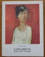 LONGARETTI - Poeta del Colore - Bruno Galvani - Catalogue illustré - 1986
