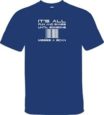"""""""IT'S ALL FUN AND GAMES TILL SOMEONE MISSES A SCAN """" T-SHIRT OR SWEATSHIRT USPS"""
