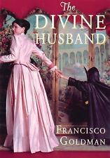 The Divine Husband: A Novel, Francisco Goldman, Good Book