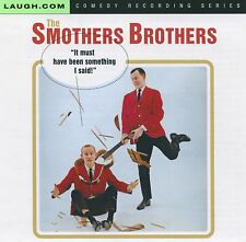 SMOTHERS BROTHERS-IT MUST HAVE BEEN SOMETHING I SAID-CD