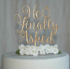 Wooden Rustic He Finally asked! Cake Topper, Bridal Shower, Engagement Party.