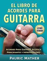 El Libro De Acordes Para Guitarra: Acordes Para Guitarra Acústica Para Princi…