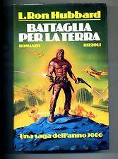 L.Ron Hubbard # BATTAGLIA PER LA TERRA # Rizzoli Editore 1986 # 1A Ed.