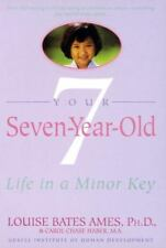 Your Seven-Year-Old: Life in a Minor Key, Louise Bates Ames, Carol Chase Haber,