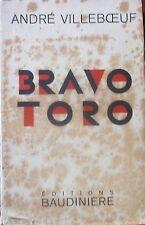 VILLEBOEUF (André) - Bravo Toro - Ed. Baudinière, 1929. Voyage en Espagne.
