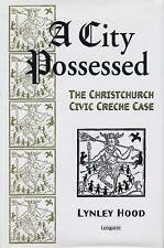 A City Possessed: The Christchurch Civic Creche Case by Lynley Hood...