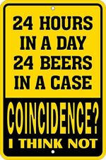24 Hours in a Day / 24 Beers in a Case / Parking Sign /  8x12 metal sign