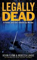 Legally Dead : A Father and Son Bound by Murder - Paperback - GOOD