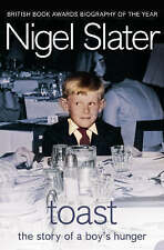 Toast: The Story of a Boy's Hunger by Nigel Slater (Paperback, 2004)