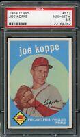 1959 Topps BB Card #517 Joe Koppe Phillies ROOKIE CARD PSA NM-MT+ 8.5 !!!