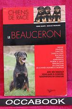 Le Beauceron - Chien de race - Pierre Legatte, Jean-Luc Vadakarn