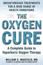 The Oxygen Cure : A Complete Guide to Hyperbaric Oxygen Therapy by William S....