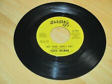 EDDIE HOLMAN-HEY THERE LONELY GIRL B/W-TYRONE DAVIS-CAN I CHANGE MY MIND-VG