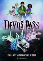 Zach Lopez vs the Unicorns of Doom (Devils' Pass: Devils' Pass) by Ireland, Just