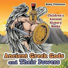Ancient Greek Gods Their Powers-Children's Ancient History Bo by Baby Professor