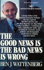 Good News is the Bad News is Wrong (A Touchstone book)