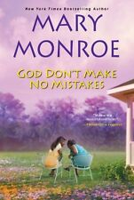 God Dont Make No Mistakes by Mary Monroe