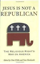Jesus Is Not a Republican: The Religious Right's War on America  Paperback