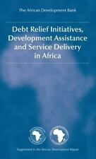 Debt Relief Initiatives, Development Assistance and Service Delivery in Africa,