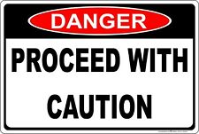 Danger Proceed with Caution Aluminum Sign
