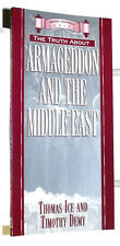 The Truth About Armageddon and the Middle East by Thomas Ice & Timothy Demy