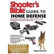 Shooter's Bible Guide to Home Defense: A Comprehensive Handbook on How to Protec