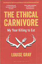 GRAY LOUISE MEAT EATING BOOK THE ETHICAL CARNIVORE KILLING TO EAT paperback NEW