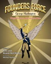 Founders Force George Washington : Winged Warrior and the Delaware