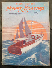 February 1932 Power Boating Magazine w/E. Lockwood Haggas Cover Show Issue