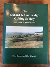 The Oxford & Cambridge Golfing Society: 100 Years Of Serious Fun