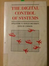 The Digital Control of Systems: Applications to Vehicles and Robots 1986 Edition