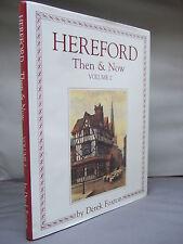 Hereford Then & Now - Volume Two - Derek Foxton SIGNED HB DJ 1991