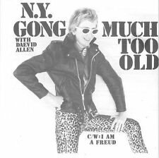 """N.Y. Gong with Daevid Allen - Much Too Old / I Am A Freud 7"""" VINYL NEW 1979 O.I."""