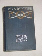 1901 Ray's Daughter General Charles King Hardback