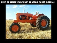 ALLIS CHALMERS WD WD45 TRACTOR COMPLETE PARTS MANUAL 300pg w detailed diagrams