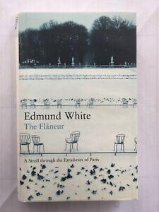 The Flaneur: A Stroll Through the Paradoxes of Paris by Edmund White...