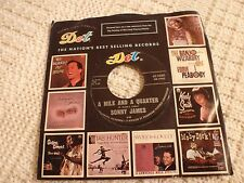 SONNY JAMES  A MILE AND A QUARTER/JUST ONE MORE LIE  DOT 16381