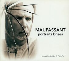 MAUPASSANT - PORTRAITS BRISÉS / P. FAY , THÉATRE DE L'ÉPI D'OR