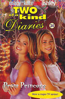 Prom Princess (Two Of A Kind Diaries, Book 34), Olsen, Ashley,Olsen, Mary-Kate ,