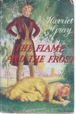 The Flame and the Frost by Harriet Gray, Harriet Gray, Rich and C